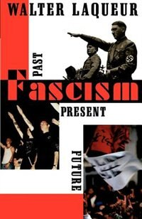 Book Fascism: Past, Present, Future by Walter Laqueur