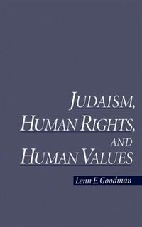 Book Judaism, Human Rights, and Human Values by Lenn E. Goodman
