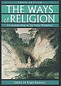 Book The Ways of Religion: An Introduction to the Major Traditions by Roger Eastman