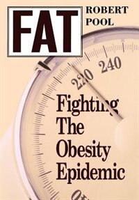 Book Fat: Fighting the Obesity Epidemic by Robert Pool