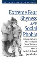 Book Extreme Fear, Shyness, and Social Phobia by Louis A. Schmidt