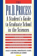 Book The Ph.D. Process: A Students Guide to Graduate School in the Sciences by Dale F. Bloom