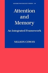 Book Attention and Memory: An Integrated Framework by Nelson Cowan