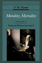 Morality, Mortality: Volume I: Death and Whom to Save from It: Morality Mortality V0
