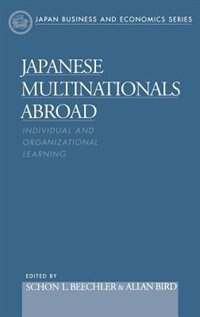 Book Japanese Multinationals Abroad: Individual and Organizational Learning by Schon L. Beechler