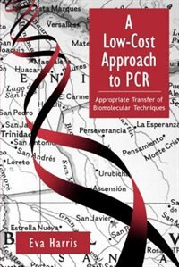 Book A Low-Cost Approach to PCR: Appropriate Transfer of Biomolecular Techniques by Eva Harris