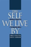 Book The Self We Live By: Narrative Identity in a Postmodern World by James A. Holstein