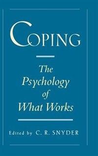 Book Coping: The Psychology of What Works by C. R. Snyder