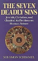 The Seven Deadly Sins: Jewish, Christian, and Classical Reflections on Human Psychology