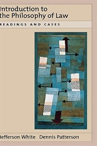 Book Introduction to the Philosophy of Law: Readings and Cases by Jefferson White