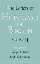 The Letters of Hildegard of Bingen: Volume II: Letters Of Hildegard Of Bin-v2