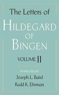 The Letters of Hildegard of Bingen: Volume II: Letters Of Hildegard Of Bin-v2