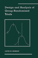 Book Design and Analysis of Group-Randomized Trials by David M. Murray