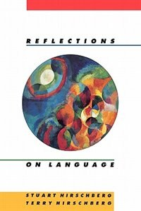 Book Reflections on Language by Stuart Hirschberg