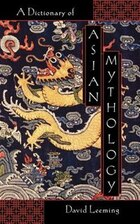 A Dictionary of Asian Mythology