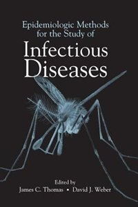 Book Epidemiologic Methods for the Study of Infectious Diseases by James C. Thomas