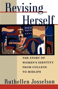 Book Revising Herself: The Story of Womens Identity from College to Midlife by Ruthellen Josselson