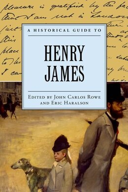Book A Historical Guide to Henry James by John Carlos Rowe