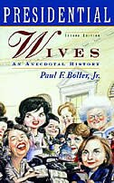 Book Presidential Wives: An Anecdotal History by Paul F. Boller
