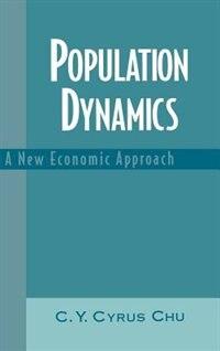 Population Dynamics: A New Economic Approach