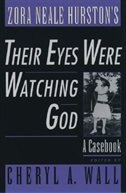 Book Zora Neale Hurstons Their Eyes Were Watching God: A Casebook by Cheryl A. Wall