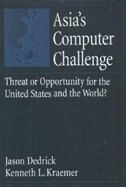 Book Asias Computer Challenge: Threat or Opportunity for the United States and the World? by Jason Dedrick