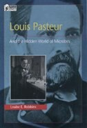 Book Louis Pasteur and the Hidden World of Microbes by Louise E. Robbins