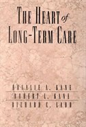 Book The Heart of Long-Term Care by Rosalie A. Kane