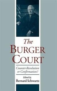 Book The Burger Court: Counter-Revolution or Confirmation? by Bernard Schwartz