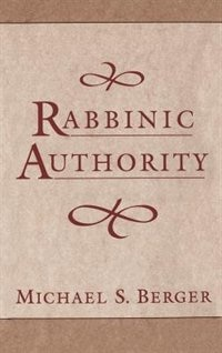 Book Rabbinic Authority by Michael S. Berger