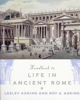 Book Handbook to Life in Ancient Rome by Lesley Adkins