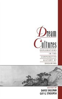 Book Dream Cultures: Explorations in the Comparative History of Dreaming by David Shulman