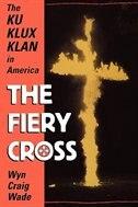 Book The Fiery Cross: The Ku Klux Klan in America by Wyn Craig Wade