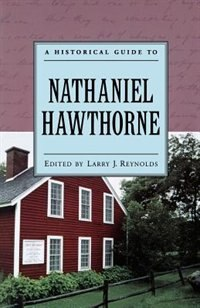 Book A Historical Guide to Nathaniel Hawthorne by Larry J. Reynolds