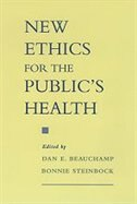 Book New Ethics for the Publics Health by Dan E. Beauchamp
