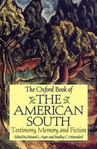 Book The Oxford Book of the American South: Testimony, Memory, and Fiction by Edward L. Ayers