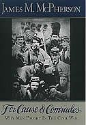 Book For Cause and Comrades: Why Men Fought in the Civil War by James M. McPherson