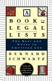 Book A Book of Legal Lists: The Best and Worst in American Law, with 150 Court and Judge Trivia Questions by Bernard Schwartz