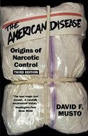 Book The American Disease: Origins of Narcotic Control by David F. Musto