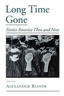 Book Long Time Gone: Sixties America Then and Now by Alexander Bloom