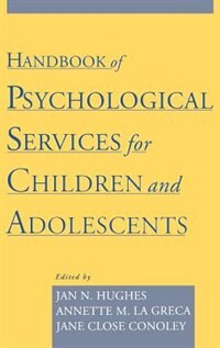 Book Handbook of Psychological Services for Children and Adolescents by Jan N. Hughes
