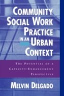 Book Community Social Work Practice in an Urban Context: The Potential of a Capacity-Enhancement… by Melvin Delgado