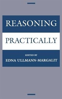 Book Reasoning Practically by Edna Ullmann-Margalit