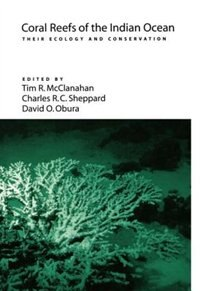 Book Coral Reefs of the Indian Ocean: Their Ecology and Conservation by T. R. McClanahan