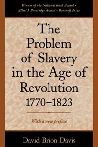 Book The Problem of Slavery in the Age of Revolution, 1770-1823 by David Brion Davis
