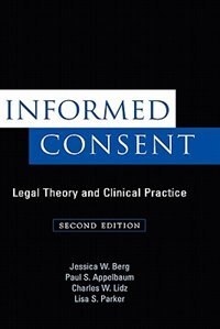Book Informed Consent: Legal Theory and Clinical Practice by Jessica W. Berg