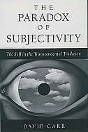 Book The Paradox of Subjectivity: The Self in the Transcendental Tradition by David Carr