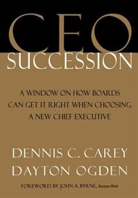 Book CEO Succession: Lessons from the Trenches by Dennis C. Carey