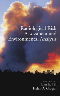 Book Radiological Risk Assessment and Environment  Analysis by John E. Till
