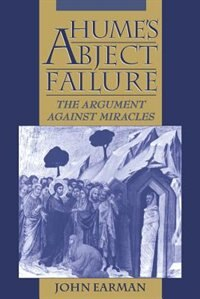 Book Humes Abject Failure: The Argument Against Miracles by John Earman